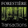 illustration : FORESTIERE TRANSACTIONS